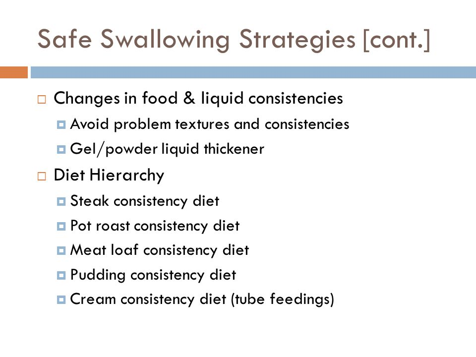 Safe Swallowing Strategies [cont.]